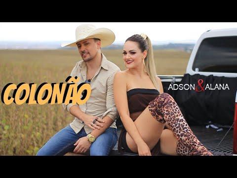 ADSON E ALANA - COLONÃO ( CLIPE OFICIAL )
